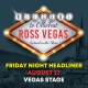 Friday Night, Vegas Stage Headliners